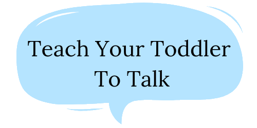 Teach Your Toddler To Talk